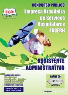 Apostila Concurso Empresa Brasileira de Serviços Hospitalares (EBSERH) – lotação no Hospital Universitário da Universidade Federal do Maranhão - HUUFMA - 2013: - Cargo: ASSISTENTE ADMINISTRATIVO
