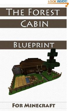 More minecraft house ideas a collection of house ideas and minecraft house ideas the forest cabin step by step blueprint guide and video instructions included malvernweather Images