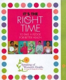 It's the Right Time to Take a Pledge for Better Health Vol 4  Author: National Speaking of Women's Health Foundation