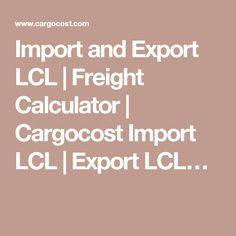 Import and Export LCL | Freight Calculator | Cargocost Import LCL | Export LCL… Mobile Application, Calculator