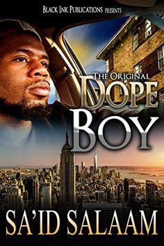 Dope Boy: The Novel by Sa'id Salaam http://www.amazon.com/dp/B01BLX6AIA/ref=cm_sw_r_pi_dp_-I5Xwb0FZW208
