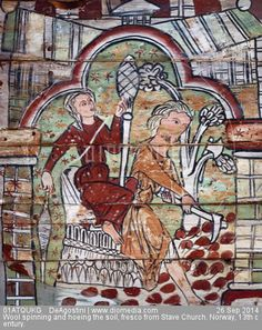 Wool spinning and hoeing the soil, fresco from Stave Church. Norway, 13th century.