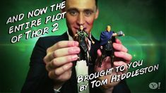 "Tom Hiddleston reenacts the entire plot of ""Thor 2"" with action figures @Tanya Knyazeva Modispaugh"