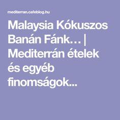 Malaysia Kókuszos Banán Fánk… | Mediterrán ételek és egyéb finomságok...
