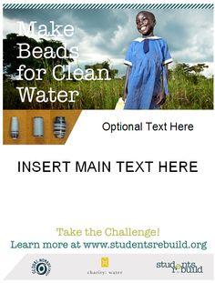 Here are some great promotional tools to help you promote your bead-making event for the Students Rebuild Water Challenge.