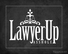 Lawyer Up, Asshole Law Office Decor, Office Wall Art, Graduate School, Law School, School Humor, Lawyer Humor, Legal Humor, Lawyer Gifts, Attorney At Law
