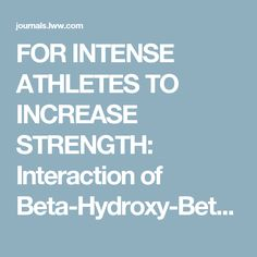 Interaction of Beta-Hydroxy-Beta-Methylbutyrate Free Acid. : The Journal of Strength & Conditioning Research Athlete Nutrition, Research, Conditioning, Athletes, Strength, Training, Journal, Amp, Free