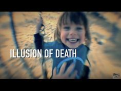 Why death is just an illusion - thought provoking video - YouTube