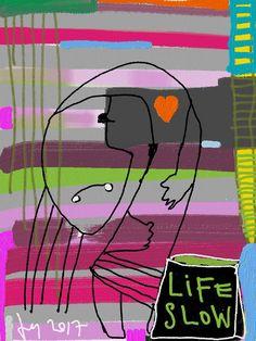 life slow #art