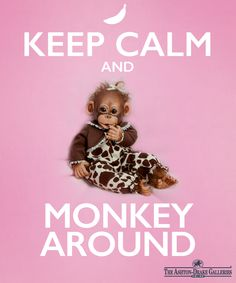 Keep Calm and Monkey Around