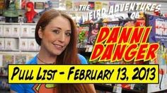 Pull List for February 13 with Danni Danger, via YouTube.  http://www.weird-girls.com