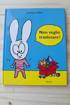KIDS BOOKS: NON VOGLIO TRASLOCARE! di Stephanie Blake per BABALIBRI