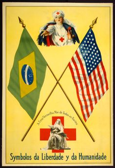 """This Portuguese-language poster is one in a series issued by the American Red Cross during World War I featuring the flags of the countries allied or associated with the United States in the war. This poster shows two Red Cross nurses. One nurse, depicted as a Madonna figure, cradles in her arms a wounded soldier on a litter between the flags of Brazil and the United States. The title reads: """"Symbolos da liberdade y da humanidade,Emblems of liberty and humanity."""