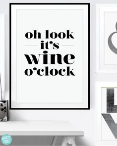 Oh Look Its Wine O'Clock Kitchen Art Print. Wine Quote. Typographic Art. Mothers Day Gift. Home Decor. Gourmet Gift. Inspirational Art Print by raincityprints on Etsy https://www.etsy.com/listing/228542864/oh-look-its-wine-oclock-kitchen-art