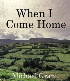 "Featured Book at INDIE BOOK SOURCE --- WHEN I COME HOME by Author Michael Grant ---Genre: Thriller/Police Procedural "".....Life is good for Nancy Cavanaugh. She's happily married with three young children and one on the way. The only serious rift between her and her husband, Connor, is a debt-ridden farm in Ireland that Connor inherited from his father. He has dreams...""Read more at:    http://carternovels.com/author-michael-grant.html"