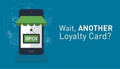 Wait, ANOTHER Loyalty Card? #digitalmarketing #loyaltyprograms #loyaltycards #customerloyalty #digitalloyaltyprograms