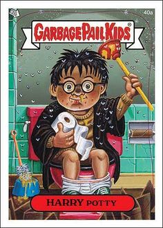 Garbage Pail Kids: Harry Potty. (Please tell me I\'m not the only one that had these as a kid!!!)