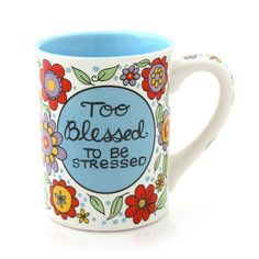 Too Blessed To Be Stressed Mug | Our Name is Mud