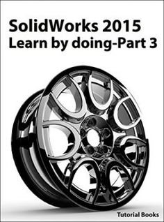 Solidworks 2015 Learn By Doing – Part 3 PDF