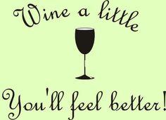 Wine a little.