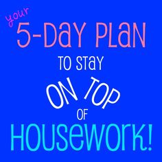5-Day Plan to Stay on Top of Housework