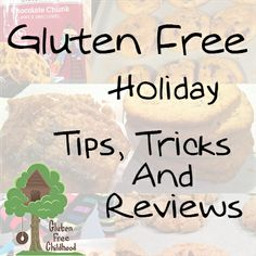 Gluten Free Holiday Tips, Tricks and Reviews from Gluten Free Childhood