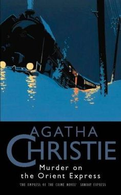 Murder on the Orient Express, by Dame Agatha Christie. All of Agatha Christies books are wonderful.