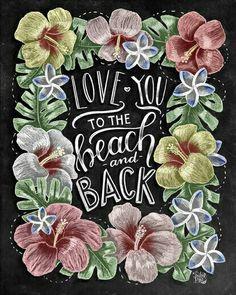 Beach Print Beach Sign Beach Art Tropical Print Chalk Art Chalkboard Art Love You To The Beach And Back Beach House Hibiscus Chalk lettering inspiration Summer Chalkboard Art, Blackboard Art, Chalkboard Print, Chalk Wall, Chalk Lettering, Graffiti Lettering, Sidewalk Chalk Art, Barn Wood Frames, Beach Print