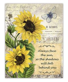 Sunflower 'Always Face the Sun so the shadows will fall behind you' Canvas by Designs Direct Creative Group Sunflower Quotes, Sunflower Pictures, Sunflower Art, Sunflower Garden, Sunflower Tattoos, Meaningful Quotes, Inspirational Quotes, Sunflowers And Daisies, Sun Flowers