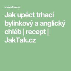 Jak upéct trhací bylinkový a anglický chléb | recept | JakTak.cz