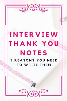 5 Reasons You Should Write A Thank Note After An Interview