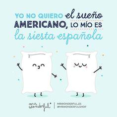 Donde esté una buena siesta Alguien con récord de horas dormidas en una siesta? #mrwonderfulshop #FelizDomingo I don't want the American dream; I prefer a Spanish siesta. by mrwonderful_