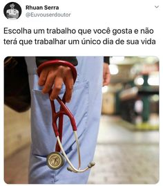 Translation - Choose a job you like and you won't have to work a single day of your life. Medical Students, Medical School, Medical Assistant Quotes, Medical Wallpaper, Medical Photos, Memes Status, School Motivation, Motivational Phrases, Med School