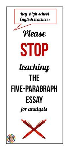 stop writing the five paragraph essay Essays, writing styles, - the five paragraph essay and my own writing style.