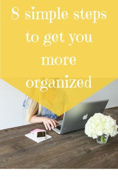 Here are 8 simple steps to help you with home organization. These 8 simple tips will make it easier to get and to stay organized.