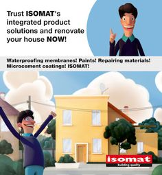 Renovation? Waterproofing? Repair? I choose high quality, efficient product solutions!  www.isomat.eu