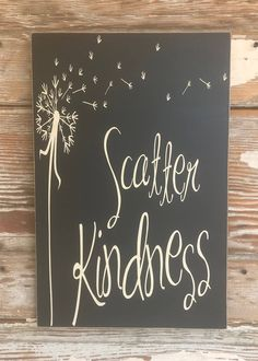 Scatter Kindess.  12x18 Inspirational wood sign by DropALineDesigns on Etsy