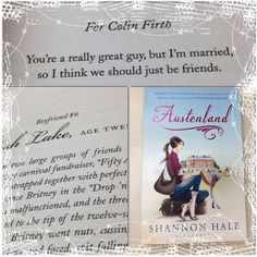 In this addictive, charming and compassionate story, Shannon Hale brings out the Jane Austen addict in all of us.   #Austenland #JaneAusten #ColinFirth #MrDarcy #NewYork #YoungAdult #book #bookquote