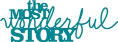 Silhouette Design Store - View Design #9392: 'the most wonderful story' phrase