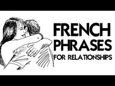 50 FRENCH PHRASES FOR RELATIONSHIPS - YouTube