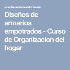 Diseños de armarios empotrados - Curso de Organizacion del hogar