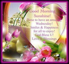 Good Morning Sunshine Happy Wednesday good morning wednesday hump day wednesday…
