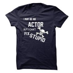 ACTOR T-Shirts, Hoodies. VIEW DETAIL ==► https://www.sunfrog.com/LifeStyle/ACTOR-49103389-Guys.html?id=41382
