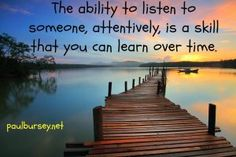 how+to+skillfully+listen+to+people+http://paulbursey.net/how-to-skillfully-listen-to-people/
