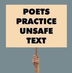 Poets Practice Unsafe Text