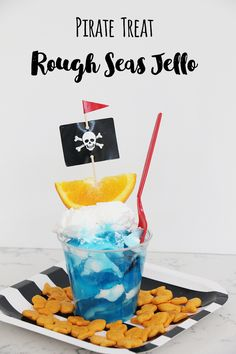 Pirate Treat - Rough Seas Jello Parfait - The perfect treat for a pirate playdate or party! Kids will love this yummy and easy jello parfait recipe with all things sea! Pirate Snacks, Pirate Party, Pirate Theme, Jello Parfait, Parfait Recipes, Diy And Crafts Sewing, Diy Crafts For Kids, Boy Birthday, Birthday Ideas