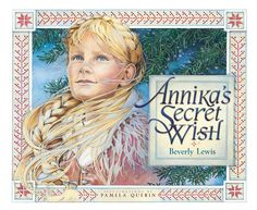 Annika's Secret Wish - Beverly Lewis, illustrated by Pamela Querin