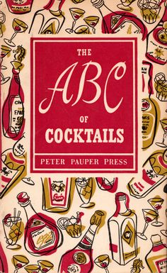my vintage book collection (in blog form).: The ABC of Cocktails - illustrated by Ruth McCrea