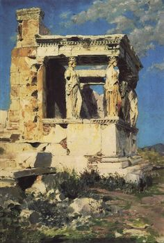 Vasily Polenov (Russian, Saint Petersburg 1844-1927 Tula Oblast), Erechteum, The Porch of Caryatids, 1882
