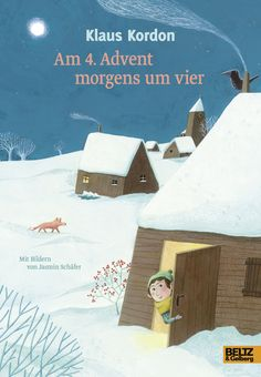Am 4. Advent morgens um vier - Eine Weihnachtsgeschichte. Mit Bildern von Jasmin Schäfer - Klaus Kordon | BELTZ Best Books To Read, I Love Books, Good Books, Winter Girl, Christmas Books, Kids Reading, Work Inspiration, Children's Book Illustration, Book Quotes